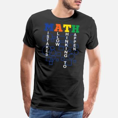 Multiple Personalities Math - Mistakes Allow Thinking To Happen Tshirt - Men's Premium T-Shirt