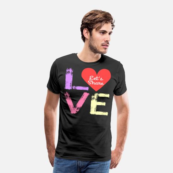 "Share T-Shirts - A Nice Share Tee For A Sharing You ""Love Let's - Men's Premium T-Shirt black"