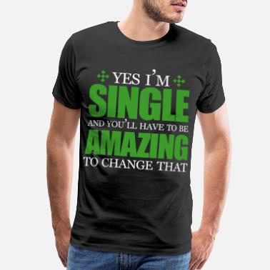 Single As Fuck Single lonely single marriage love bachelor gift - Men's Premium T-Shirt