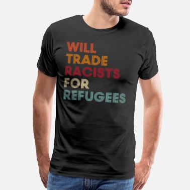 Antifascist Will Trade Racists For Refugees T-Shirt - Men's Premium T-Shirt