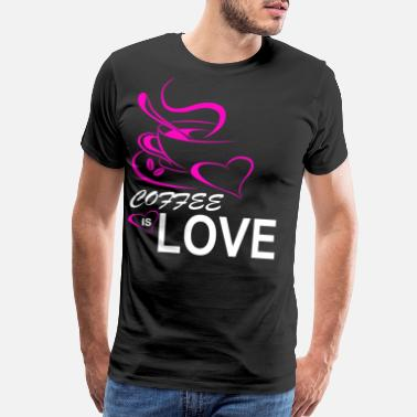 Love Coffee Coffee is love Mommy loves coffee - Men's Premium T-Shirt