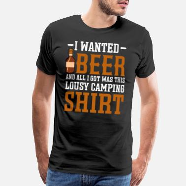 All I Got Was This Lousy Funny I Wanted Beer I Got A Camping graphic Mens - Men's Premium T-Shirt