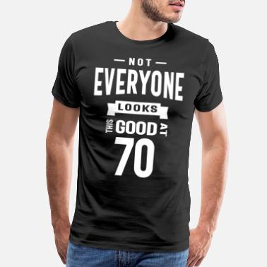 Born To Shop Not Everyone Looks This Good At 70 - Men's Premium T-Shirt