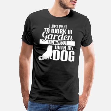 My Chow Chow I Just Want To Work In My Garden Shirt, Dog Shirt - Men's Premium T-Shirt