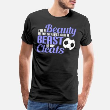 Soccer Russia Soccer Beauty in the Streets Beast in my Cleats - Men's Premium T-Shirt