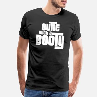 Booty Quotes Cutie With A Booty - Men's Premium T-Shirt