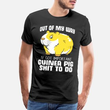Out Of My Way Guinea Pig Lover Cavy Squeak Rodent Zoo Capybara - Men's Premium T-Shirt