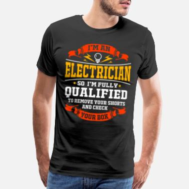 Electrician Electrician Electrical Engineer Electricity Volt - Men's Premium T-Shirt