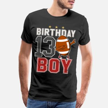 Thirteen 13 Year Old Dabbing Football Player 13th BDay - Men's Premium T-Shirt