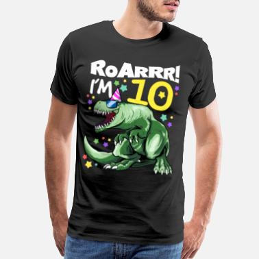 Old ROAR I'M 10 YEAR OLD - T REX 10th Birthday Gifts - Men's Premium T-Shirt