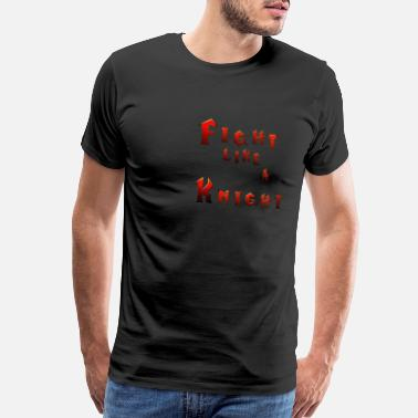 Fight like a Knight - Men's Premium T-Shirt