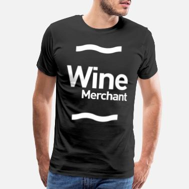 Surprise Wine Merchant Gift Funny Job Title Profession - Men's Premium T-Shirt