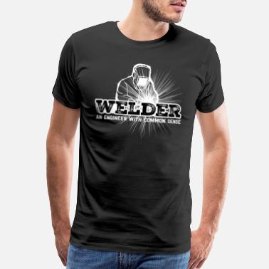 Weld Welder Welding Engineer Common Sense Gift Idea - Men's Premium T-Shirt