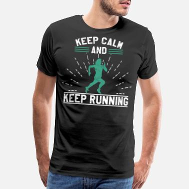 Keep Calm And Workout Keep Calm Spruch Runner Jogging Jogger Gift - Men's Premium T-Shirt