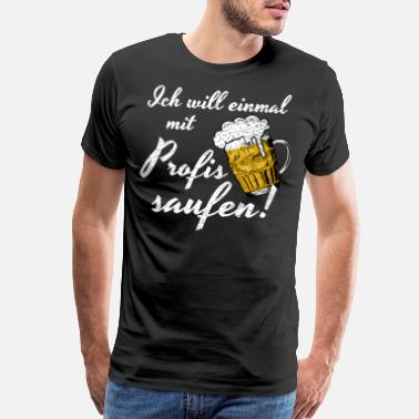 Skies I Want to Drink Once With Professionals Beer Gifts - Men's Premium T-Shirt