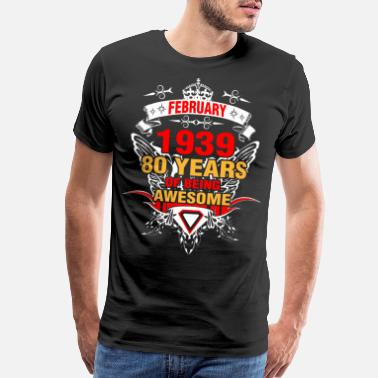 1939 Year February 1939 80 Years of Being Awesome - Men's Premium T-Shirt