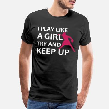 Run Like A Girl I Play Like A Girl Softball Baseball Gift Idea - Men's Premium T-Shirt