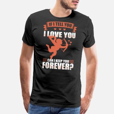 I Love My Girlfriend Forever I Love You Forever - Men's Premium T-Shirt