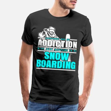 Recreational Sports Snowboarding addiction winter sports - Men's Premium T-Shirt