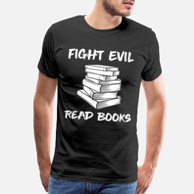 Silent Read book fight evil - Men's Premium T-Shirt