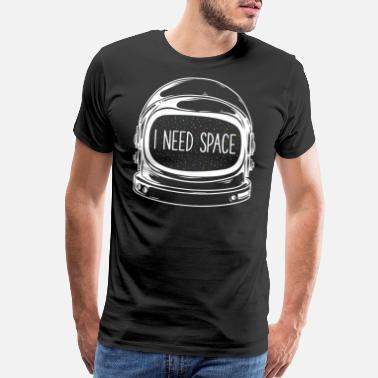 I Need Space Funny Astronaut Outer Space - Men's Premium T-Shirt