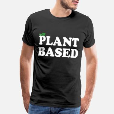 Go Nuts Plant Based Body Meatless Plant-Based Eat Vegan - Men's Premium T-Shirt