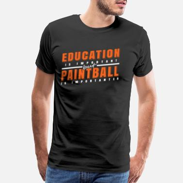 Tactical Education and Paintball Important Gift Idea - Men's Premium T-Shirt