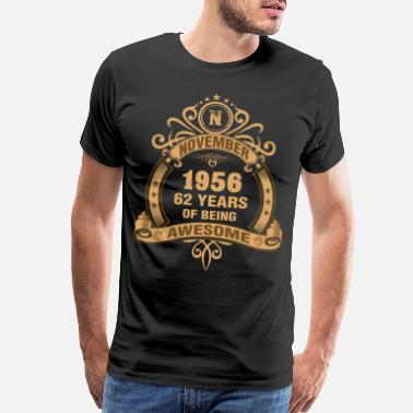 Born In 1956 November 1956 62 Years of Being Awesome - Men's Premium T-Shirt