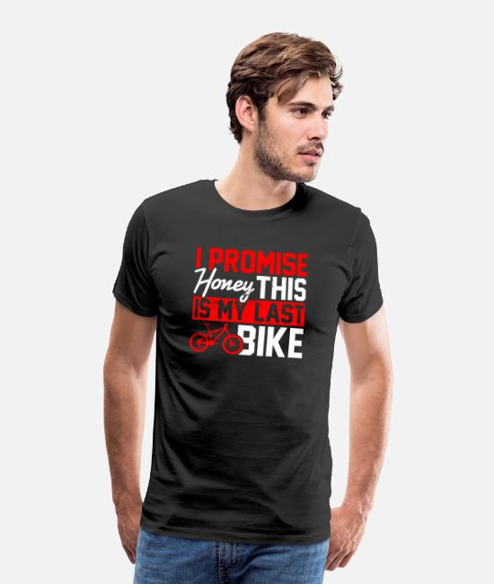 Nature T-Shirts - I Promise That Was My Last Bike - Men's Premium T-Shirt black