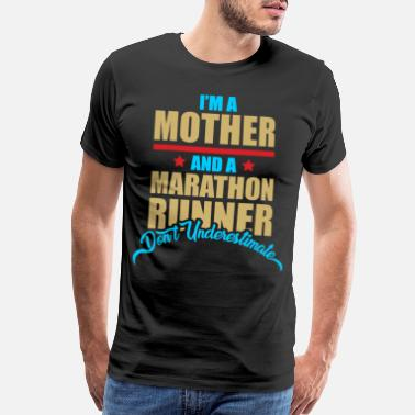 Shoe Im a mother an a Marathon Runner - Premium Design - Men's Premium T-Shirt