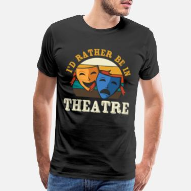 Make Music I'd rather be in theatre - theatre masks - Men's Premium T-Shirt