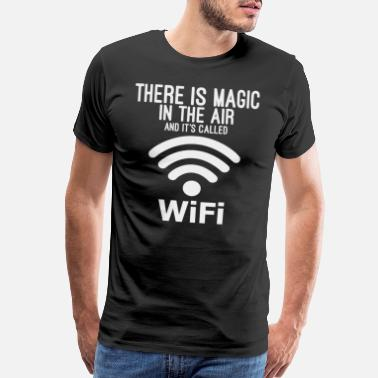 Abracadabra Magic is in the air and is called WiFi and Wi-Fi - Men's Premium T-Shirt