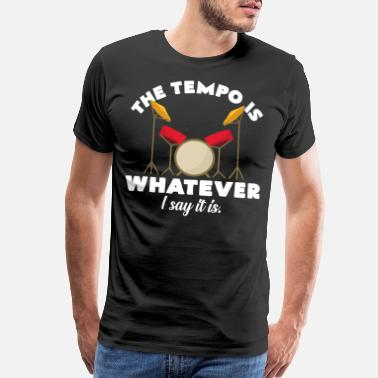 Big Band Drummer determines the tempo band music group - Men's Premium T-Shirt