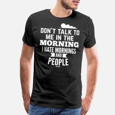 Night Owl I hate people and morning gift - Men's Premium T-Shirt