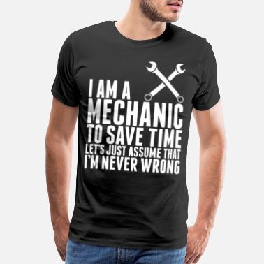 Easy Awesome Im A Mechanic To Save Time Tshirt - Men's Premium T-Shirt