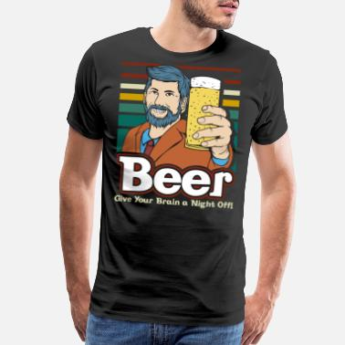 Wheat Beer Brain Off Beer Night Funny Quote - Men's Premium T-Shirt