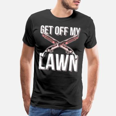 Get Laid FUNNY STATEMENT GIFT : Get Off My Lawn - Men's Premium T-Shirt