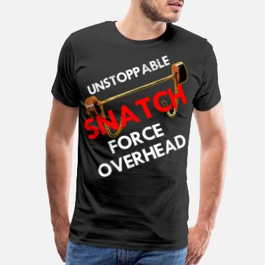 Force Sports Wear Weightlifting Unstoppable Snatch - Men's Premium T-Shirt