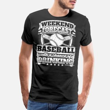 Beer Baseball Weekend Forecast Baseball Drinking Tee - Men's Premium T-Shirt