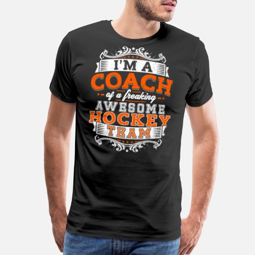 208be035c I m a coach of a freaking awesome hockey team Men s Premium T-Shirt ...