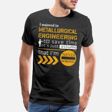 Metallurgical Engineer Metallurgical engineering T shirt - Men's Premium T-Shirt
