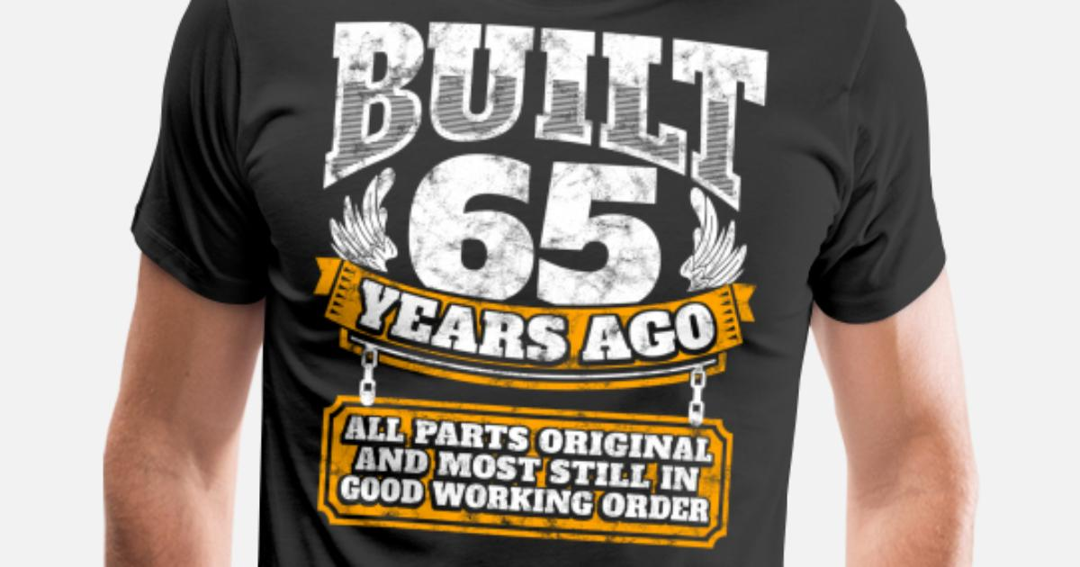 Mens Premium T Shirt65th Birthday Gift Idea Built 65 Years Ago Shirt