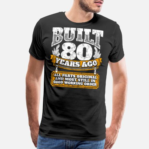 80th Birthday Gift Idea Built 80 Years Ago Shirt Mens Premium T
