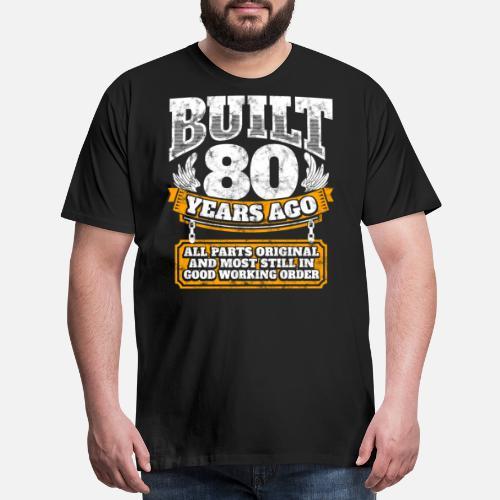 80th Birthday Gift Idea Built 80 Years Ago Shirt Mens Premium T