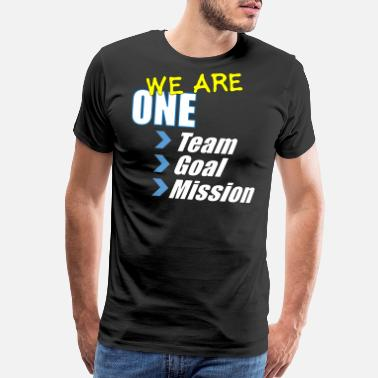 We Are A Team Team building: We are one - Men's Premium T-Shirt