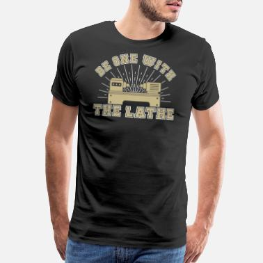 Woodturning Be One With The Lathe Woodturning Love - Men's Premium T-Shirt