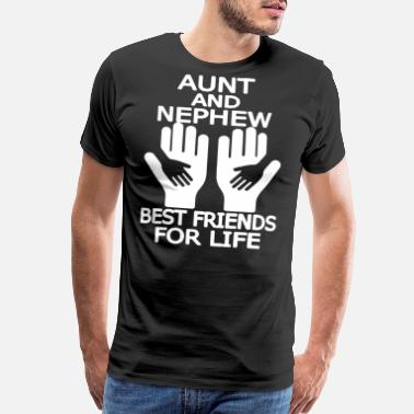 Aunt And Nephew AUNT AND NEPHEW BEST FRIENDS FOR LIFE t-shirts - Men's Premium T-Shirt