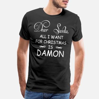 Damon Dear santa all i want for christmas is damon - Men's Premium T-Shirt