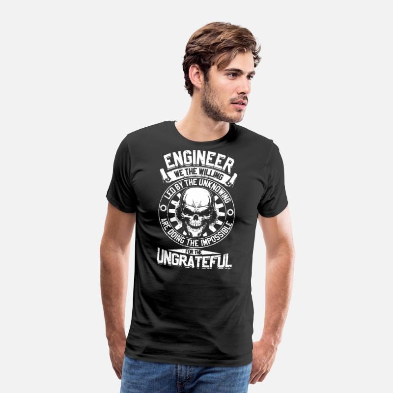 Operating Engineer T-shirts T-Shirts - Engineer we the willing led by the unknowing are d - Men's Premium T-Shirt black