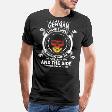 3 Sides As a germani have 3 sides the quiet and sweet side - Men's Premium T-Shirt